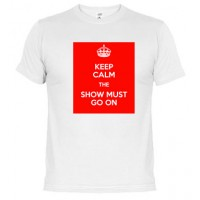 Keep Calm and Show must go on Queen